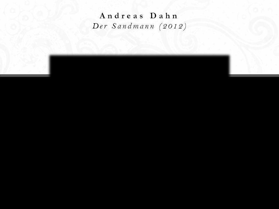 Andreas Dahn Der Sandmann (2012)