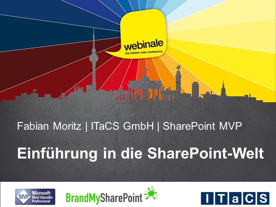 Fabian Moritz | ITaCS GmbH | SharePoint MVP Einführung in die SharePoint-Welt