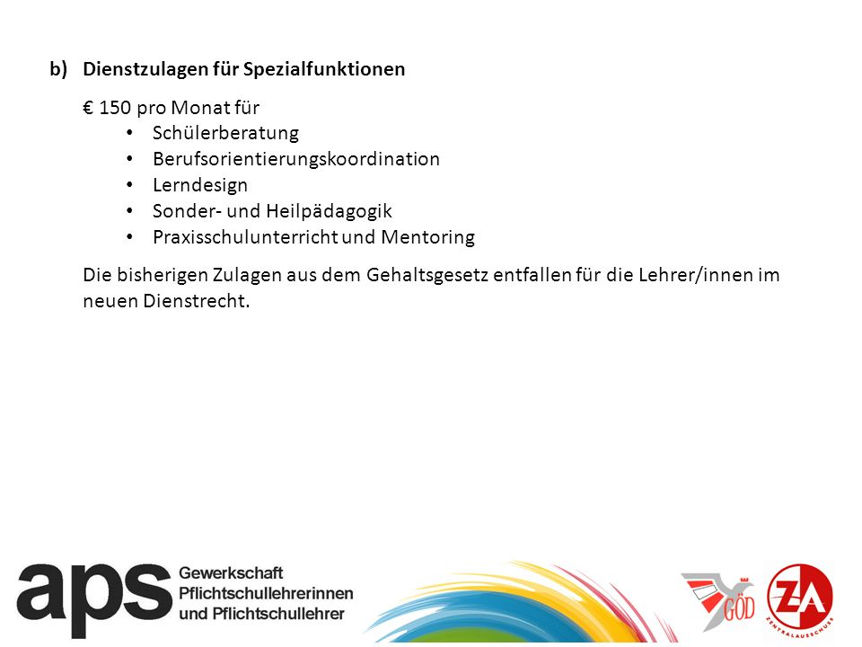 b) Dienstzulagen für Spezialfunktionen 150 pro Monat für Schülerberatung Berufsorientierungskoordination Lerndesign Sonder- und Heilpädagogik Praxissc