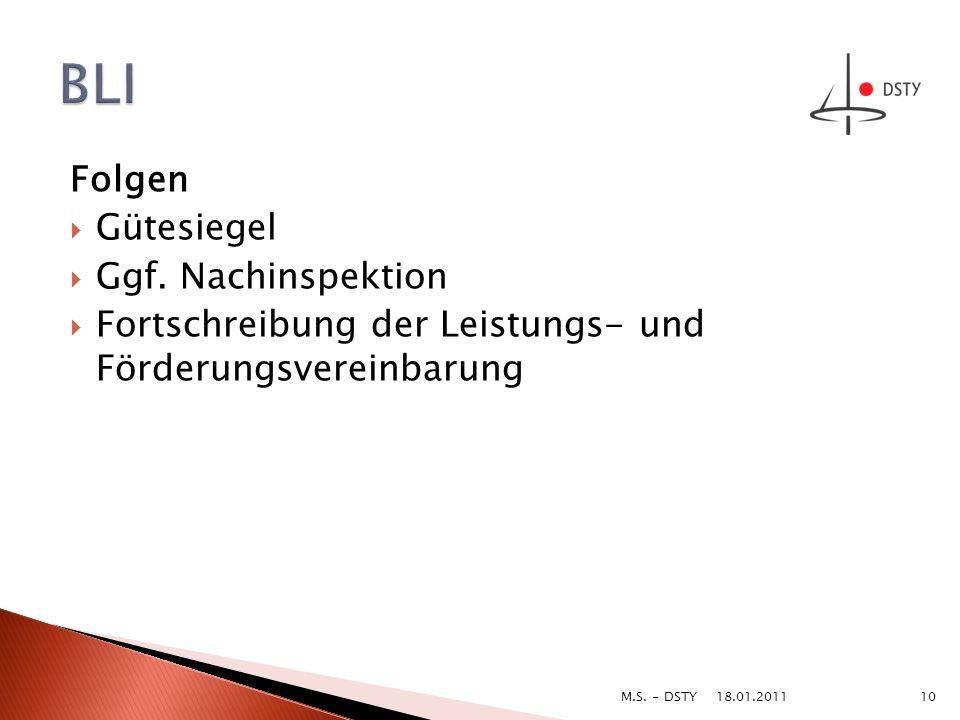 Folgen Gütesiegel Ggf. Nachinspektion Fortschreibung der Leistungs- und Förderungsvereinbarung 18.01.2011 10M.S. - DSTY