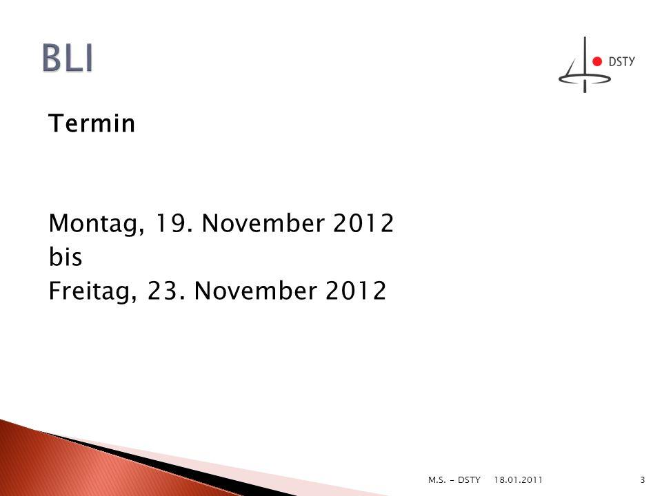 Termin Montag, 19. November 2012 bis Freitag, 23. November 2012 18.01.2011 3M.S. - DSTY