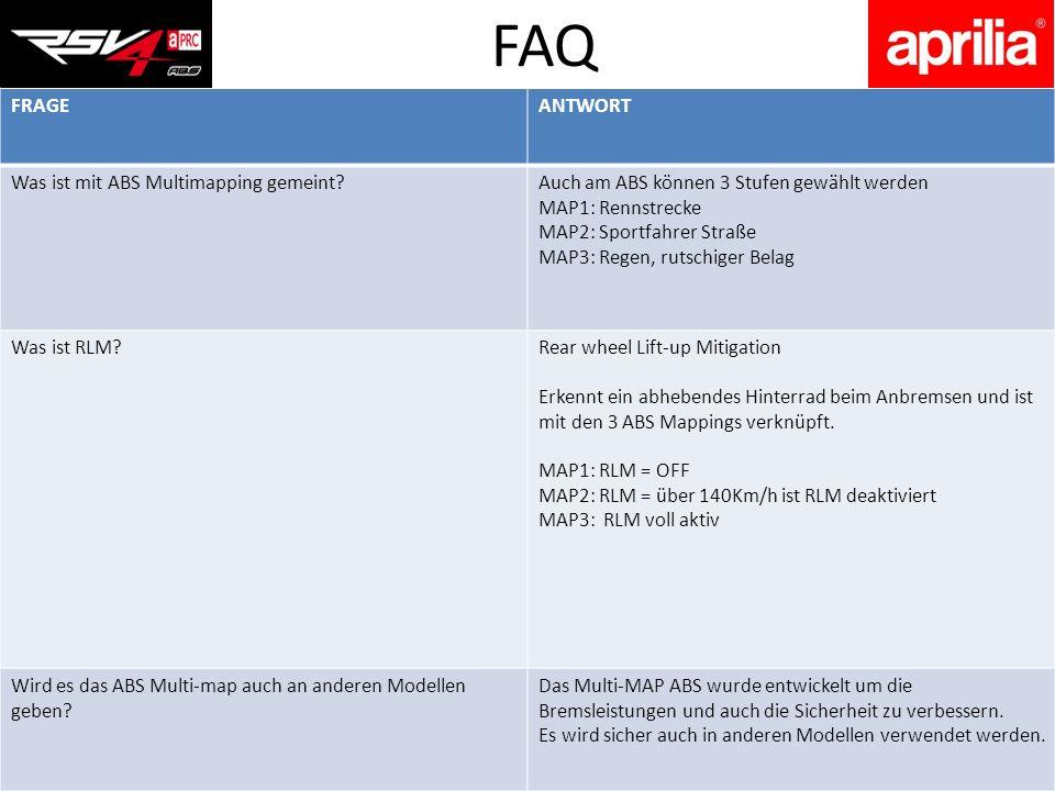 FAQ FRAGEANTWORT Was ist mit ABS Multimapping gemeint?Auch am ABS können 3 Stufen gewählt werden MAP1: Rennstrecke MAP2: Sportfahrer Straße MAP3: Rege