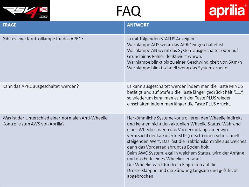 FRAGEANTWORT FRAGEANTWORT Gibt es eine Kontrolllampe für das APRC?Ja mit folgenden STATUS Anzeigen: Warnlampe AUS wenn das APRC eingeschaltet ist Warn