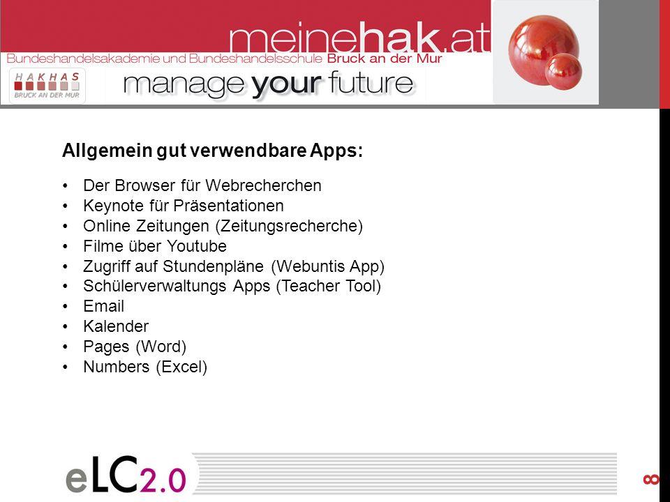 8 Allgemein gut verwendbare Apps: Der Browser für Webrecherchen Keynote für Präsentationen Online Zeitungen (Zeitungsrecherche) Filme über Youtube Zug