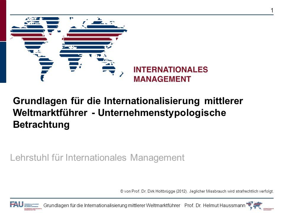 Prof. Dr. Helmut HaussmannGrundlagen für die Internationalisierung mittlerer Weltmarktführer © von Prof. Dr. Dirk Holtbrügge (2012). Jeglicher Missbra