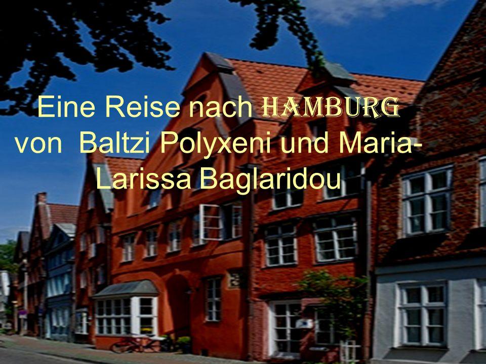 Eine Reise nach HAMBURG von Baltzi Polyxeni und Maria- Larissa Baglaridou