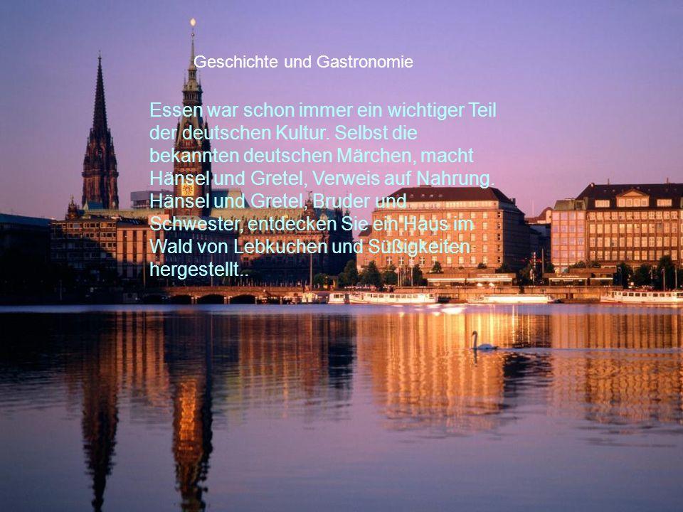 Geschichte und Gastronomie Essen war schon immer ein wichtiger Teil der deutschen Kultur. Selbst die bekannten deutschen Märchen, macht Hänsel und Gre