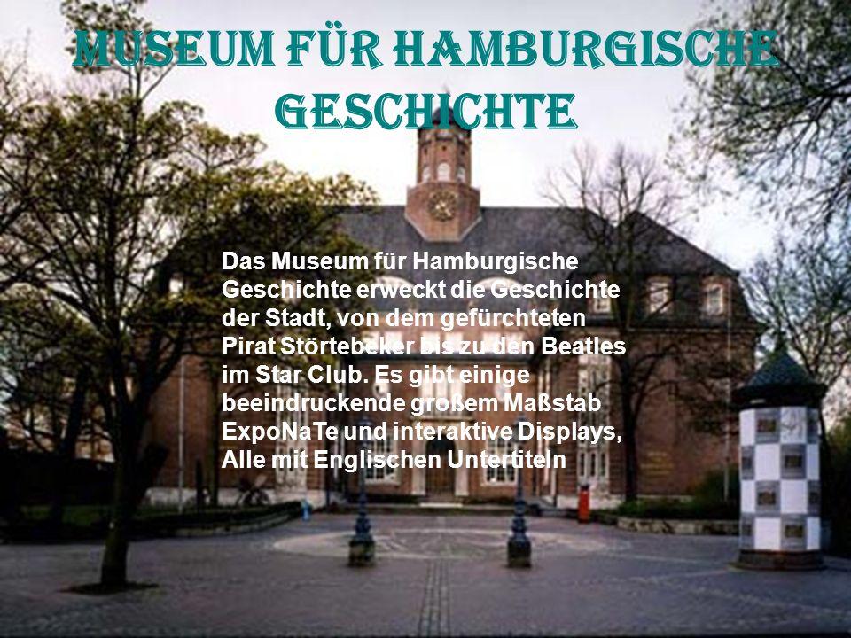 Museum für Hamburgische Geschichte Das Museum für Hamburgische Geschichte erweckt die Geschichte der Stadt, von dem gefürchteten Pirat Störtebeker bis