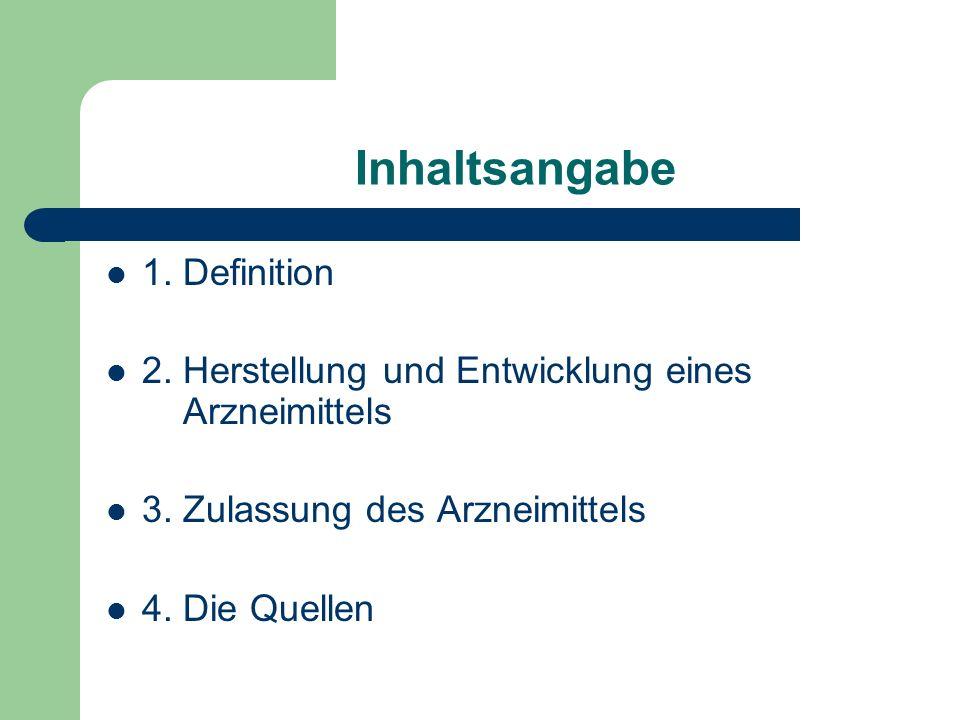Inhaltsangabe 1.Definition 2. Herstellung und Entwicklung eines Arzneimittels 3.