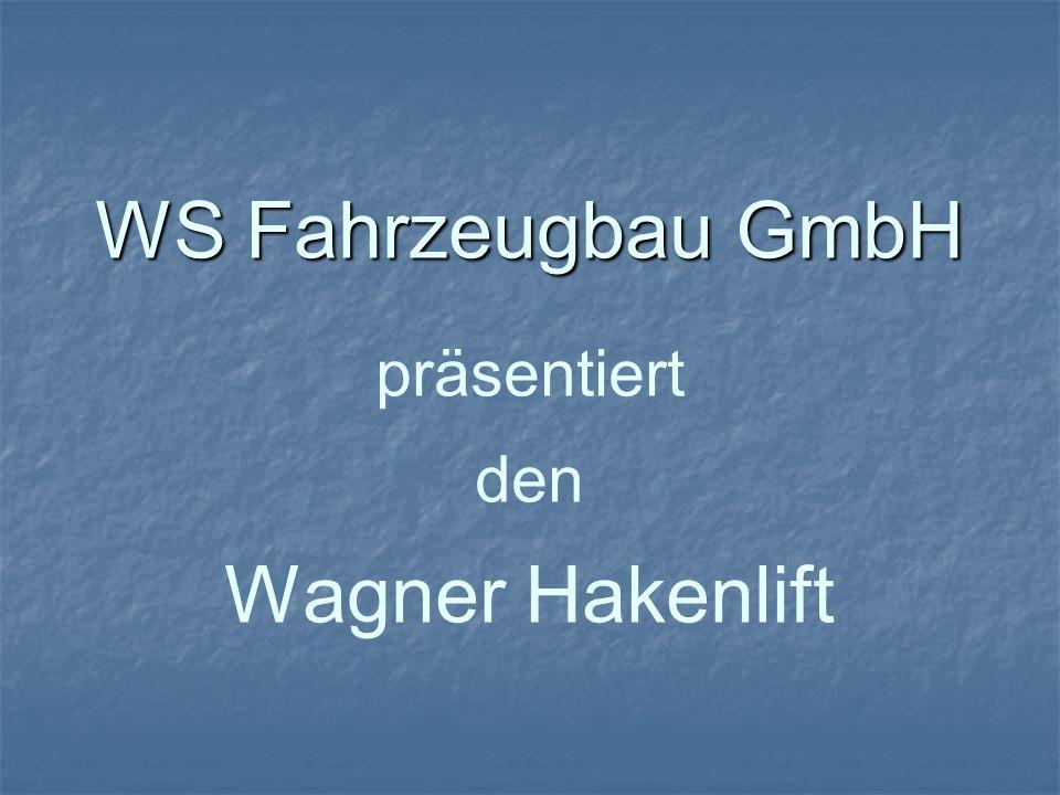 WS Fahrzeugbau GmbH WS Fahrzeugbau GmbH präsentiert den Wagner Hakenlift