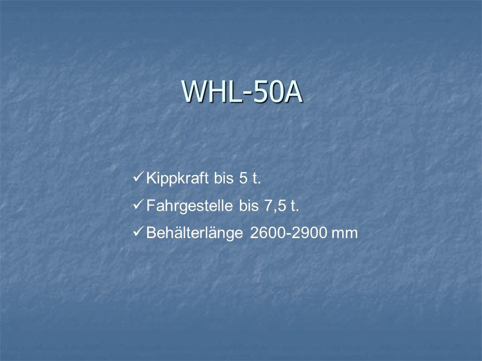 WHL-50A Kippkraft bis 5 t. Fahrgestelle bis 7,5 t. Behälterlänge 2600-2900 mm