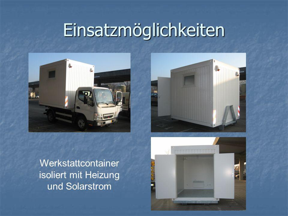 Einsatzmöglichkeiten Werkstattcontainer isoliert mit Heizung und Solarstrom