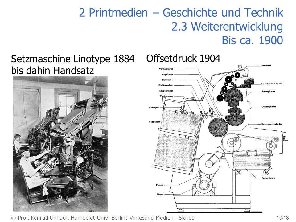 © Prof. Konrad Umlauf, Humboldt-Univ. Berlin: Vorlesung Medien - Skript 10/18 2 Printmedien – Geschichte und Technik 2.3 Weiterentwicklung Bis ca. 190