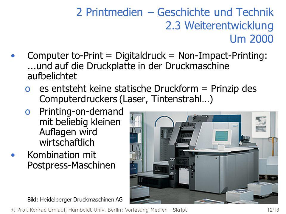 © Prof. Konrad Umlauf, Humboldt-Univ. Berlin: Vorlesung Medien - Skript 12/18 2 Printmedien – Geschichte und Technik 2.3 Weiterentwicklung Um 2000 Com