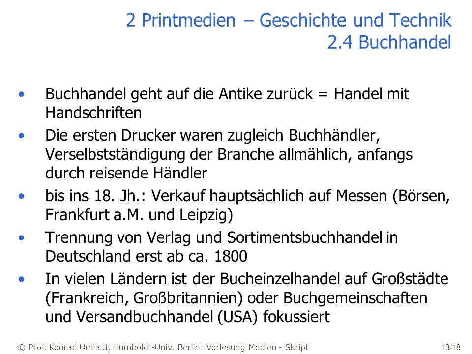 © Prof. Konrad Umlauf, Humboldt-Univ. Berlin: Vorlesung Medien - Skript 13/18 2 Printmedien – Geschichte und Technik 2.4 Buchhandel Buchhandel geht au