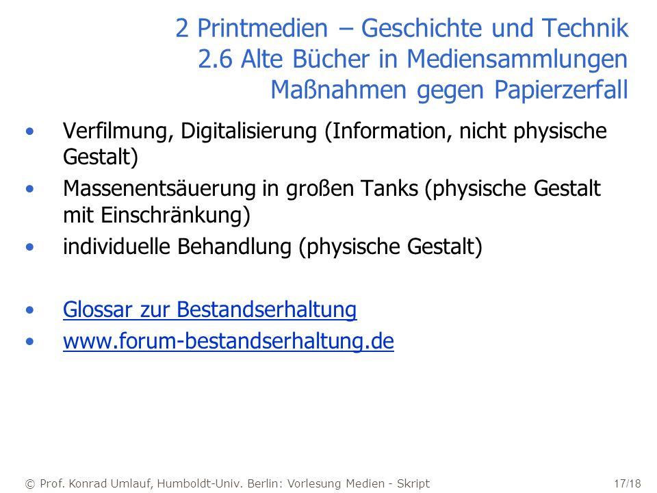 © Prof. Konrad Umlauf, Humboldt-Univ. Berlin: Vorlesung Medien - Skript 17/18 2 Printmedien – Geschichte und Technik 2.6 Alte Bücher in Mediensammlung