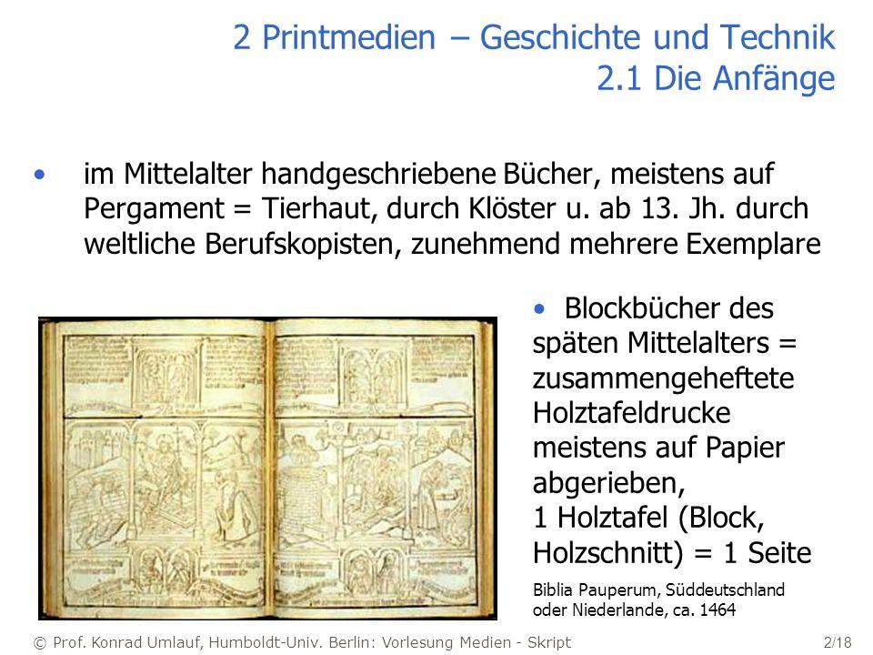 © Prof. Konrad Umlauf, Humboldt-Univ. Berlin: Vorlesung Medien - Skript 2/18 2 Printmedien – Geschichte und Technik 2.1 Die Anfänge im Mittelalter han