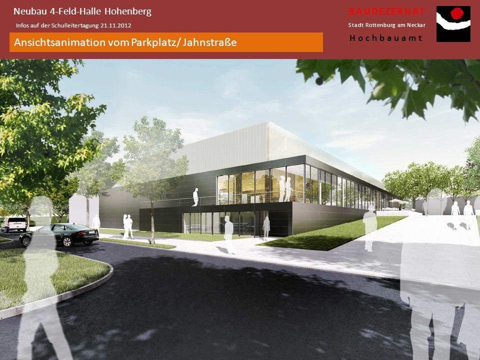 Übersichtsplan Neubau 4-Feld-Halle Hohenberg Infos auf der Schulleitertagung 21.11.2012 BAUDEZERNAT Stadt Rottenburg am Neckar Hochbauamt