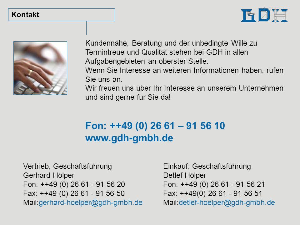 Kontakt Kundennähe, Beratung und der unbedingte Wille zu Termintreue und Qualität stehen bei GDH in allen Aufgabengebieten an oberster Stelle. Wenn Si
