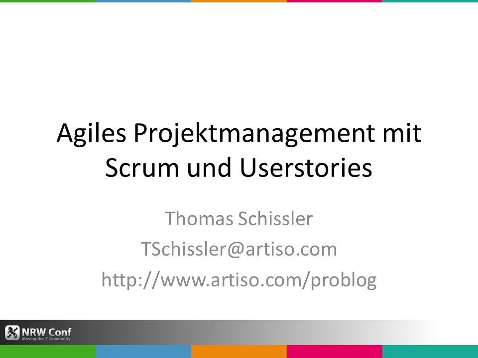 Agiles Projektmanagement mit Scrum und Userstories Thomas Schissler TSchissler@artiso.com http://www.artiso.com/problog