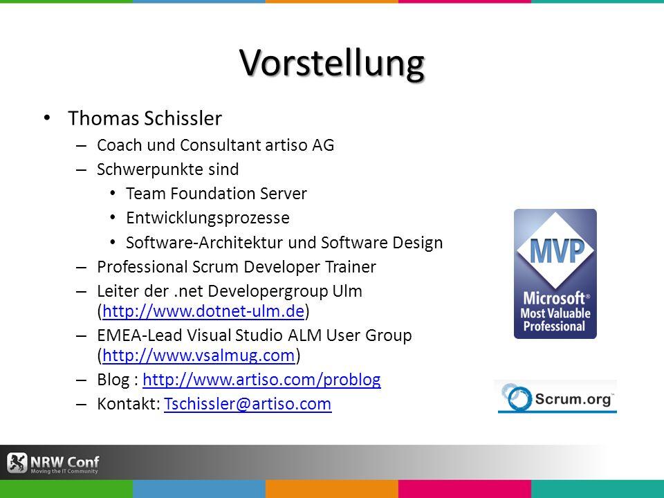 Vorstellung Thomas Schissler – Coach und Consultant artiso AG – Schwerpunkte sind Team Foundation Server Entwicklungsprozesse Software-Architektur und Software Design – Professional Scrum Developer Trainer – Leiter der.net Developergroup Ulm (http://www.dotnet-ulm.de)http://www.dotnet-ulm.de – EMEA-Lead Visual Studio ALM User Group (http://www.vsalmug.com)http://www.vsalmug.com – Blog : http://www.artiso.com/probloghttp://www.artiso.com/problog – Kontakt: Tschissler@artiso.comTschissler@artiso.com