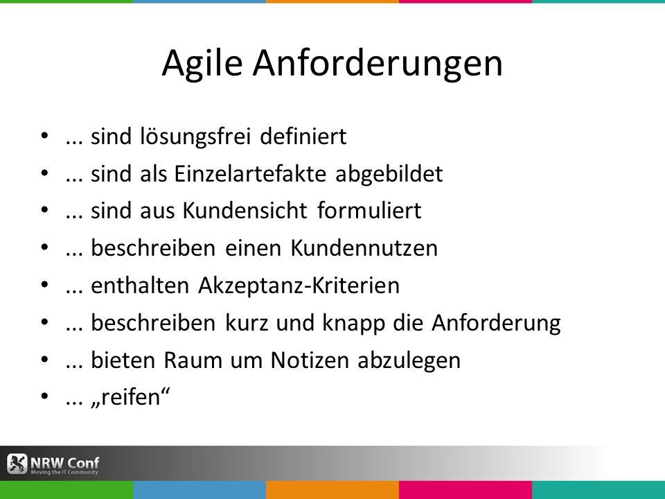 Agile Anforderungen...sind lösungsfrei definiert...