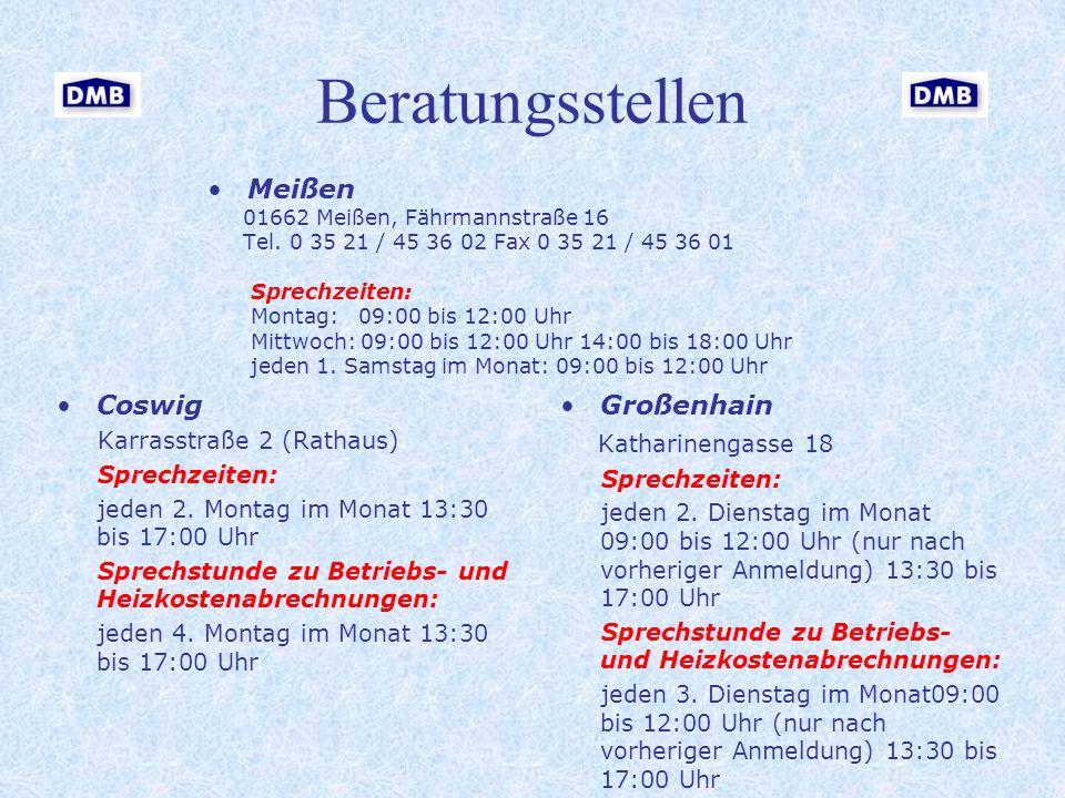 Beratungsstellen Coswig Karrasstraße 2 (Rathaus) Sprechzeiten: jeden 2. Montag im Monat 13:30 bis 17:00 Uhr Sprechstunde zu Betriebs- und Heizkostenab