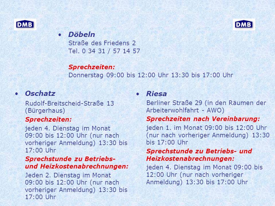 Riesa Berliner Straße 29 (in den Räumen der Arbeiterwohlfahrt - AWO) Sprechzeiten nach Vereinbarung: jeden 1. im Monat 09:00 bis 12:00 Uhr (nur nach v