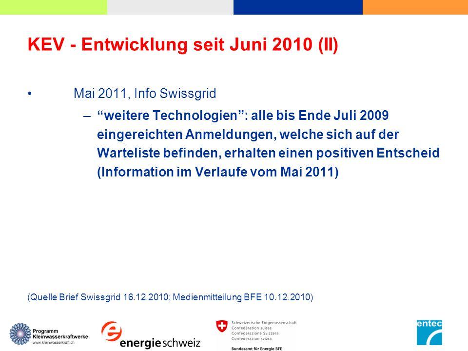 KEV - Entwicklung seit Juni 2010 (II) Mai 2011, Info Swissgrid –weitere Technologien: alle bis Ende Juli 2009 eingereichten Anmeldungen, welche sich a