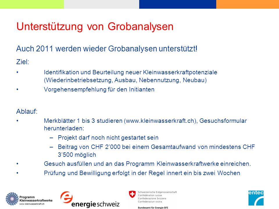 Unterstützung von Grobanalysen Auch 2011 werden wieder Grobanalysen unterstützt! Ziel: Identifikation und Beurteilung neuer Kleinwasserkraftpotenziale