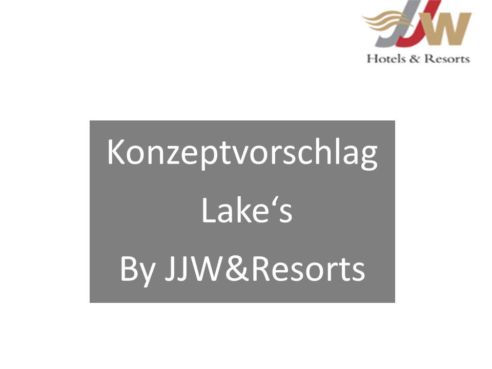 Konzeptvorschlag Lakes By JJW&Resorts