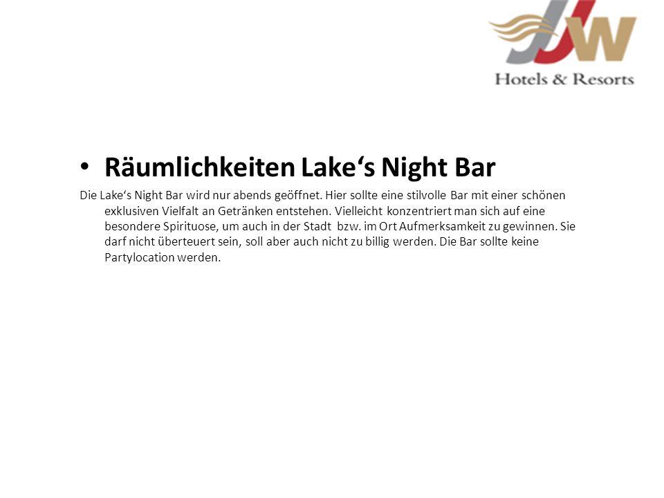 Räumlichkeiten Lakes Night Bar Die Lakes Night Bar wird nur abends geöffnet. Hier sollte eine stilvolle Bar mit einer schönen exklusiven Vielfalt an G