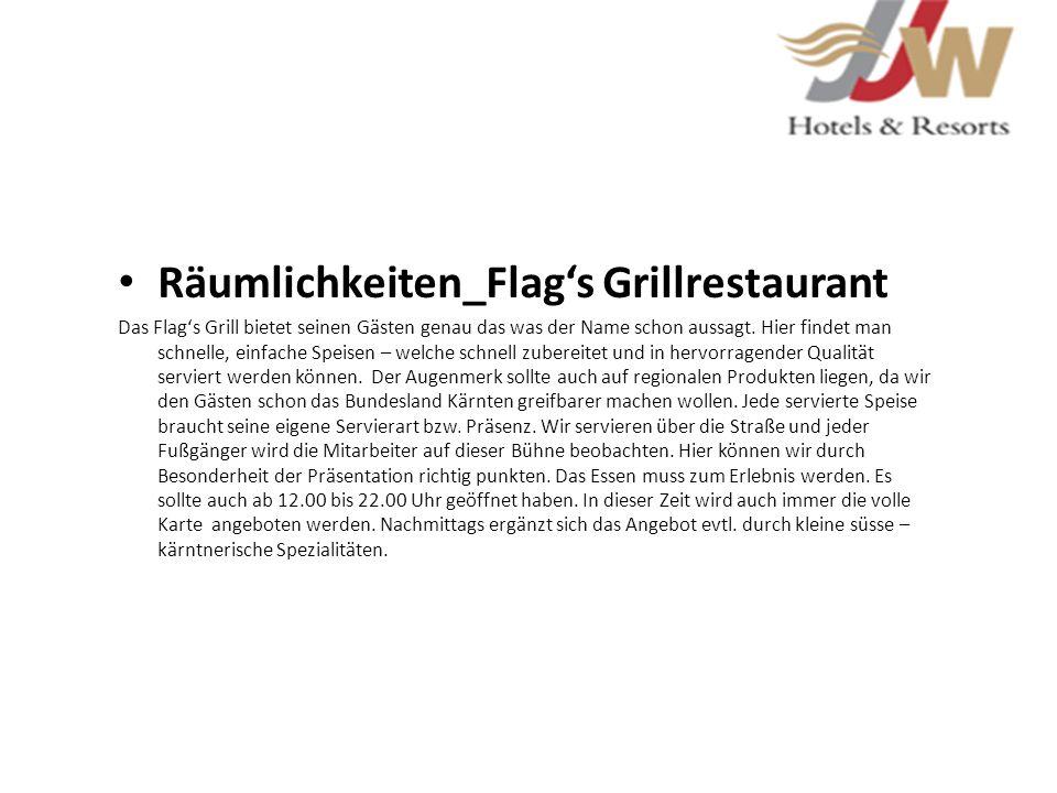 Räumlichkeiten_Flags Grillrestaurant Das Flags Grill bietet seinen Gästen genau das was der Name schon aussagt. Hier findet man schnelle, einfache Spe
