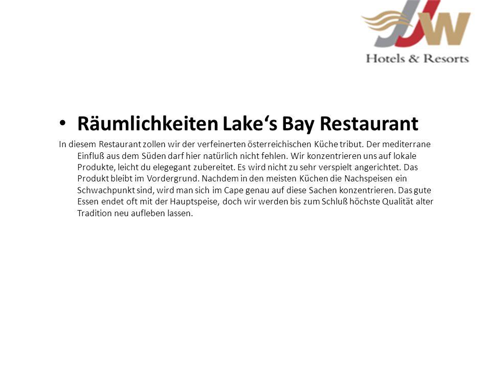 Räumlichkeiten Lakes Bay Restaurant In diesem Restaurant zollen wir der verfeinerten österreichischen Küche tribut. Der mediterrane Einfluß aus dem Sü