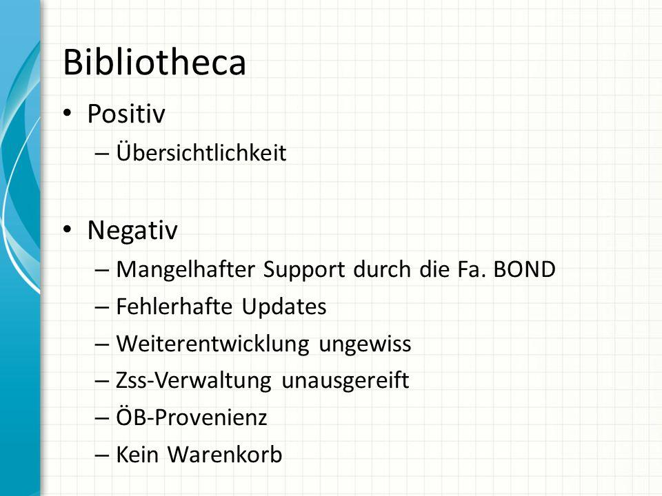 Bibliotheca Positiv – Übersichtlichkeit Negativ – Mangelhafter Support durch die Fa.