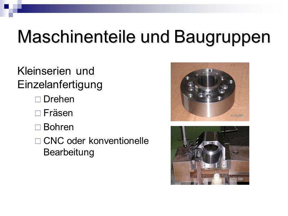 Maschinenteile und Baugruppen Kleinserien und Einzelanfertigung Drehen Fräsen Bohren CNC oder konventionelle Bearbeitung