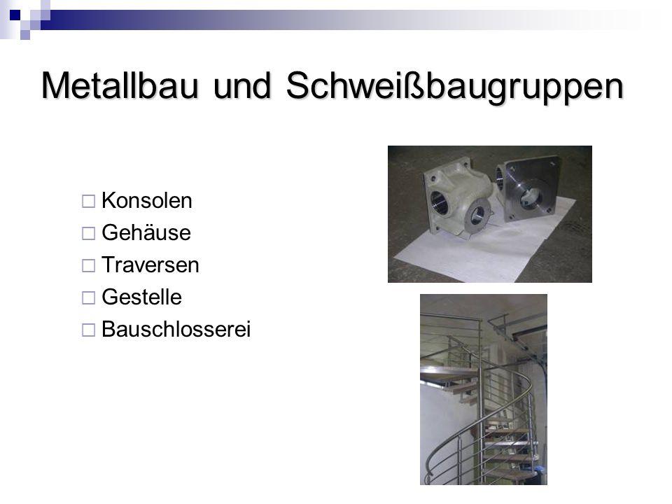 Metallbau und Schweißbaugruppen Konsolen Gehäuse Traversen Gestelle Bauschlosserei