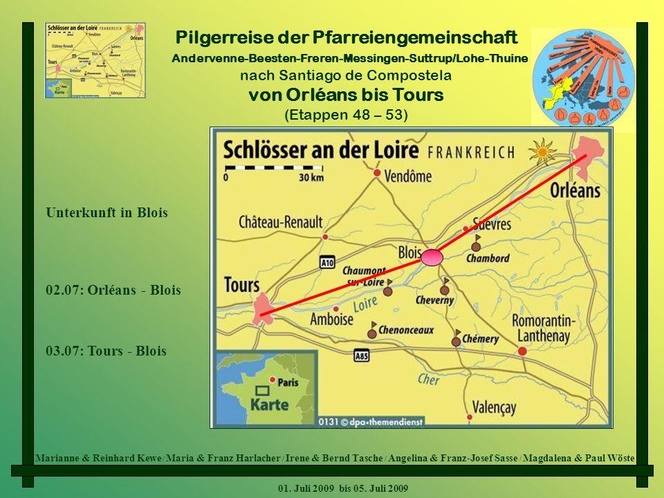 Pilgerreise der Pfarreiengemeinschaft Andervenne-Beesten-Freren-Messingen-Suttrup/Lohe-Thuine nach Santiago de Compostela von Orléans bis Tours (Etapp