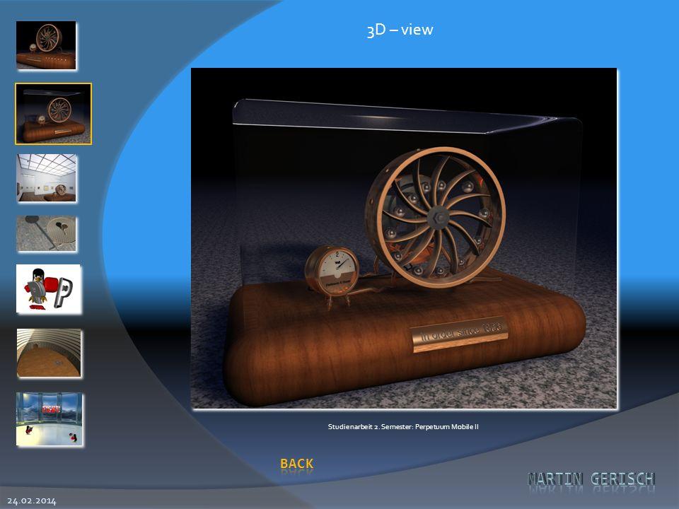 24.02.2014 3D – view Studienarbeit 2. Semester: Perpetuum Mobile II