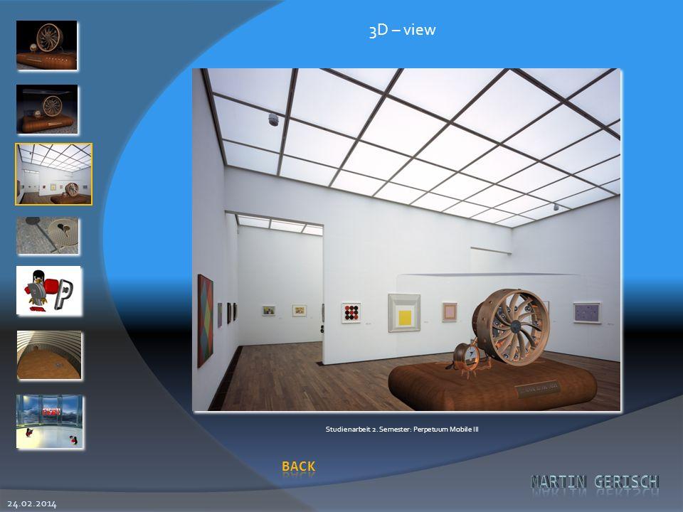 24.02.2014 3D – view Studienarbeit 2. Semester: Perpetuum Mobile III