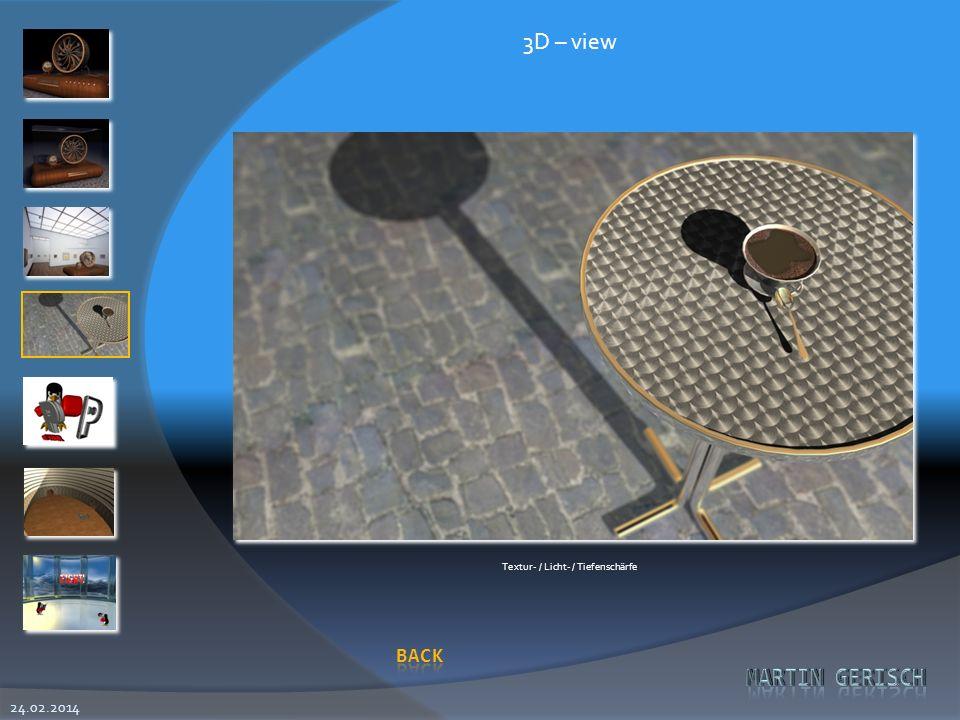 24.02.2014 3D – view Textur- / Licht- / Tiefenschärfe