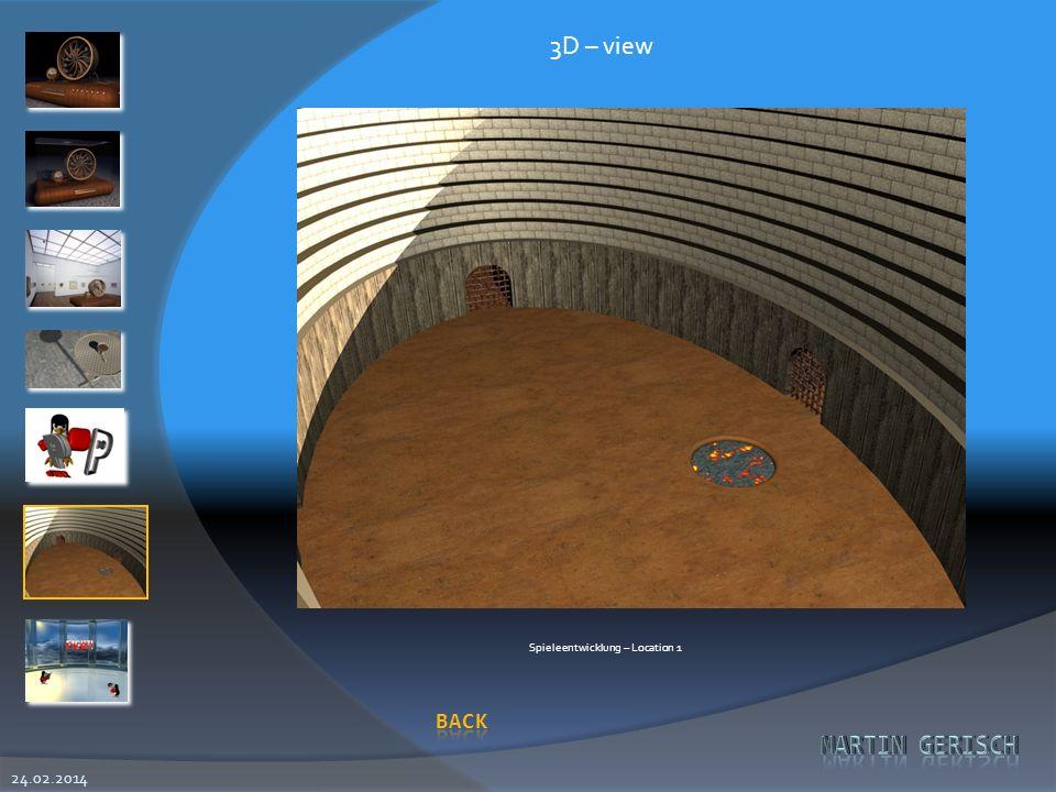 24.02.2014 3D – view Spieleentwicklung – Location 1