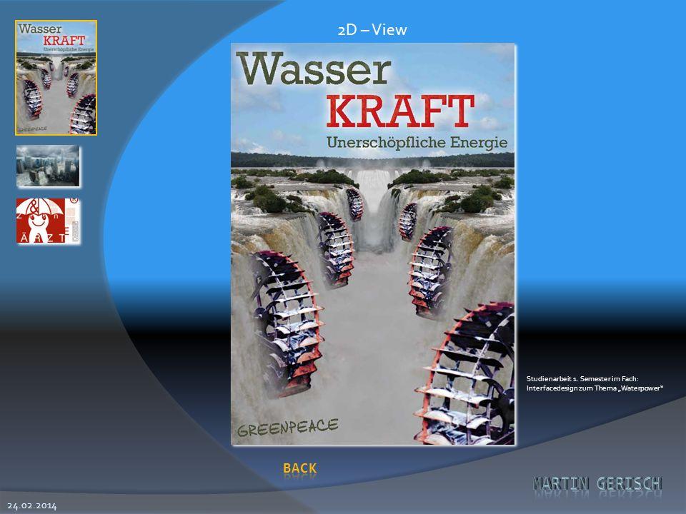 24.02.2014 2D – View Studienarbeit 1. Semester im Fach: Interfacedesign zum Thema Waterpower