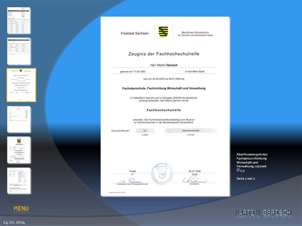 24.02.2014 Abschlusszeugnis des Fachabiturs Richtung Wirtschaft und Verwaltung; 07/2006 2,3 Seite 1 von 2