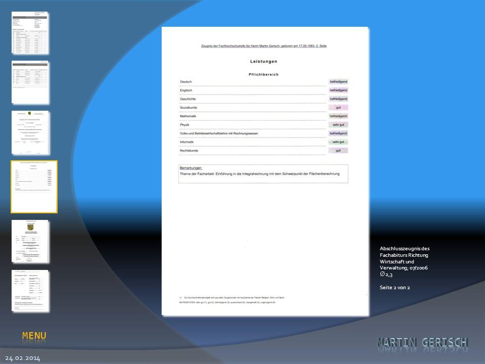 24.02.2014 Abschlusszeugnis des Fachabiturs Richtung Wirtschaft und Verwaltung; 07/2006 2,3 Seite 2 von 2