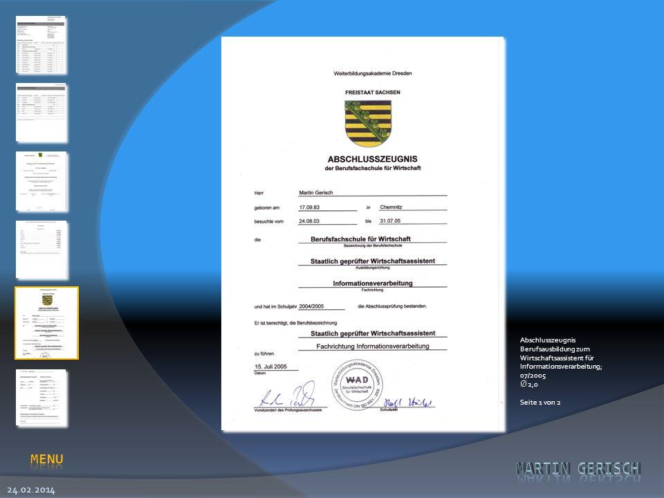 24.02.2014 Abschlusszeugnis Berufsausbildung zum Wirtschaftsassistent für Informationsverarbeitung; 07/2005 2,0 Seite 1 von 2