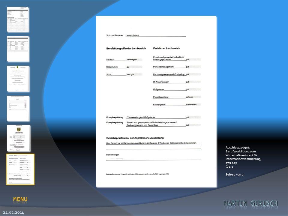 24.02.2014 Abschlusszeugnis Berufsausbildung zum Wirtschaftsassistent für Informationsverarbeitung; 07/2005 2,0 Seite 2 von 2
