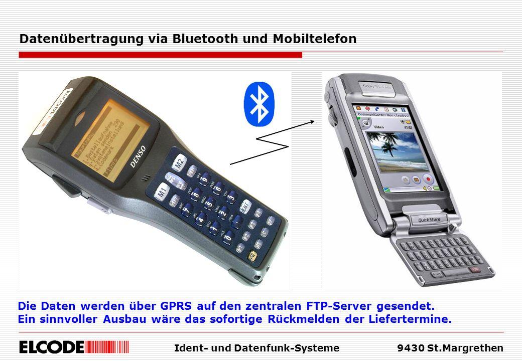 Ident- und Datenfunk-Systeme9430 St.Margrethen Datenübertragung via Bluetooth und Mobiltelefon Die Daten werden über GPRS auf den zentralen FTP-Server gesendet.