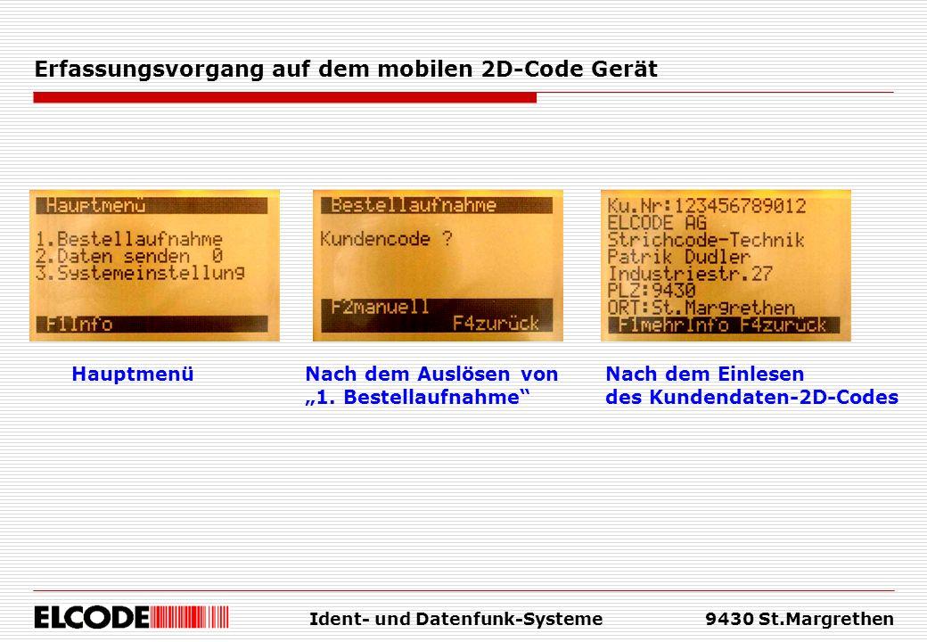 Ident- und Datenfunk-Systeme9430 St.Margrethen Erfassungsvorgang auf dem mobilen 2D-Code Gerät HauptmenüNach dem Auslösen von 1.