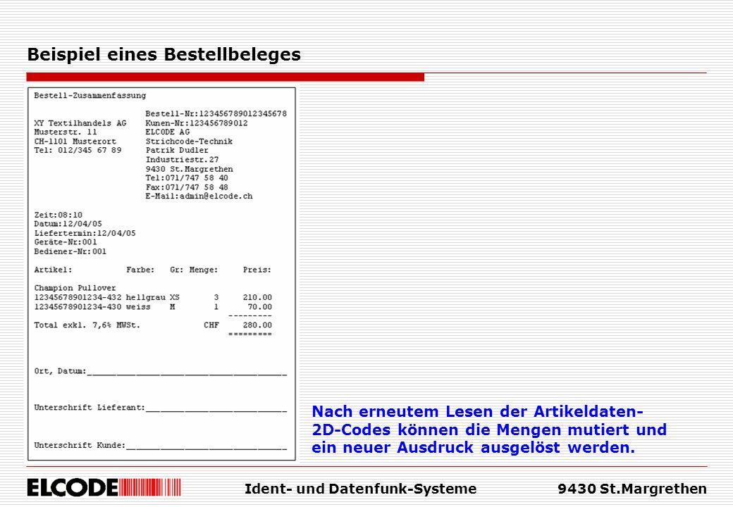 Ident- und Datenfunk-Systeme9430 St.Margrethen Beispiel eines Bestellbeleges Nach erneutem Lesen der Artikeldaten- 2D-Codes können die Mengen mutiert und ein neuer Ausdruck ausgelöst werden.